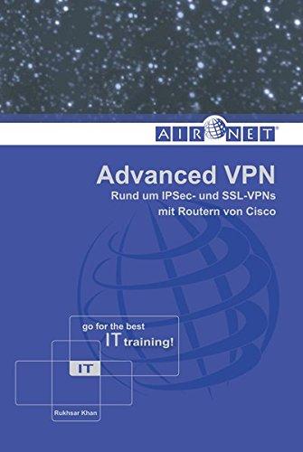 Advanced VPN: Rund um IPSec- und SSL-VPNs mit Routern von Cisco -