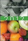 Sesto Rapporto sull'alimentazione in Svizzera 2012