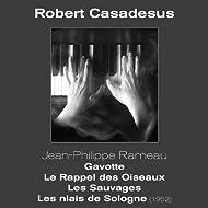 Jean-Philippe Rameau - Gavotte, Le Rappel des Oiseaux, Les Sauvages, Les Niais de Sologne (1952)