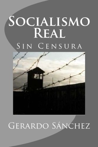 Socialismo Real: Sin Censura: Volume 1