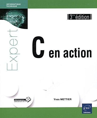 C en action (3ième édition) par Yves METTIER