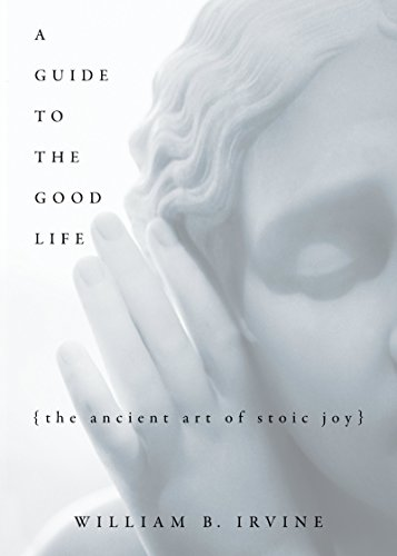 A Guide to the Good Life: The Ancient Art of Stoic Joy (English Edition)