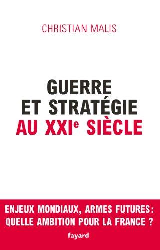 Guerre et stratégie au XXIe siècle par Christian Malis