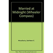 Married at Midnight (Wheeler Compass) by Kathleen E. Woodiwiss (1997-01-02)