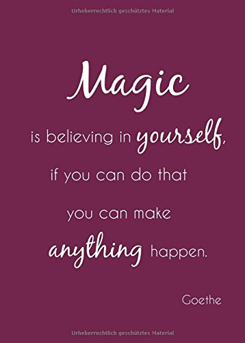 Notizbuch A4 - kariert Magic is believing in yourself, if you can do that you can make anything happen: (Goethe) - DIN A4 - Tagebuch - Magie - Selbstvertrauen