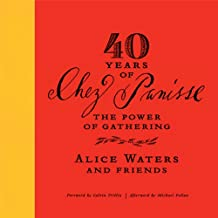 40 Years of Chez Panisse: The Power of Gathering