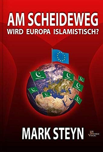 Am Scheideweg: Wird Europa Islamisch? par Mark Steyn