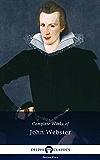 Delphi Complete Works of John Webster (Illustrated) (Series Five Book 13)