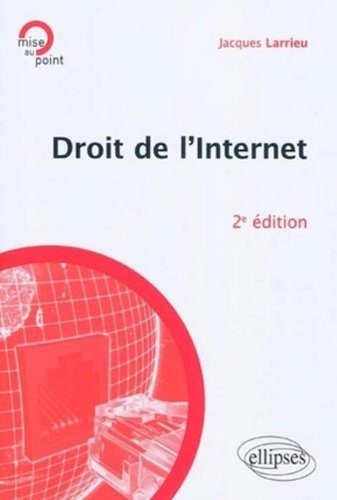 Droit de l'Internet par Jacques Larrieu