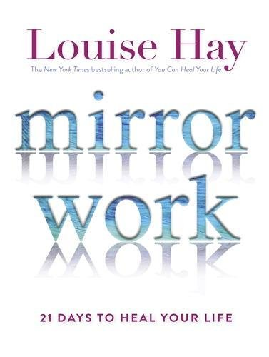 Mirror Work: 21 Days to Heal Your Life por Louise Hay
