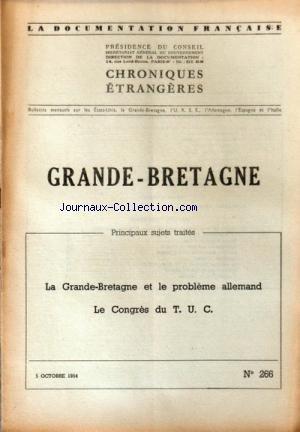 DOCUMENTATION FRANCAISE (LA) [No 266] du 05/10/1954 - CHRONIQUES ETRANGERES GRANDE-BRETAGNE - PRINCIPAUX SUJETS TRAITES - LA GRANDE-BRETAGNE ET LE PROBLEME ALLEMAND - LE CONGRES DU TUC