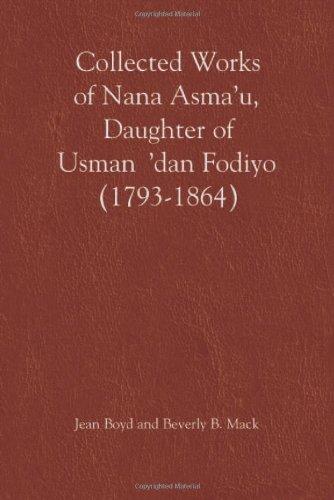 PDF The Collected Works of Nana Asma'u, Daughter of Usman dan Fodiyo