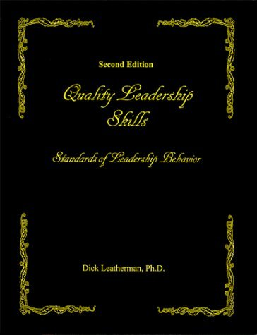 Quality-Leadership-Skills-Standards-of-Leadership-Behavior-Second-Edition-by-Dick-Leatherman-2000-01-01