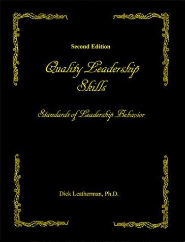 Quality-Leadership-Skills-Standards-of-Leadership-Behavior-Second-Edition-by-Dick-Leatherman-2000-01-01