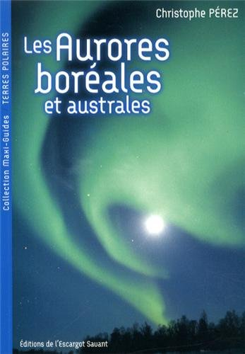 Les aurores boréales et australes por Christophe Pérez