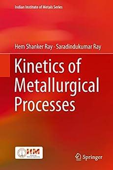 Kinetics of Metallurgical Processes (Indian Institute of Metals Series) PDF Descargar
