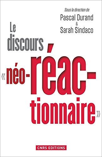 Le Discours néo-réactionnaire par Pascal (dir) Durand