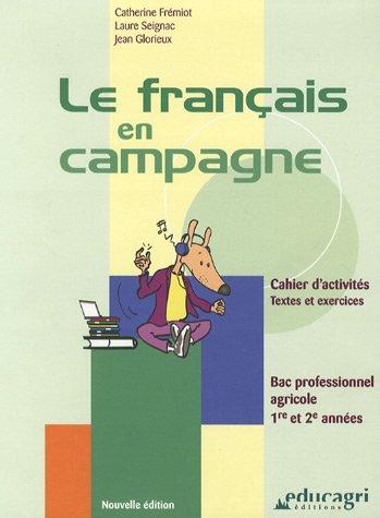Le français en campagne Bac professionnel agricole 1re et 2e années : Cahier d'activités par Jean Glorieux, Catherine Fremiot, Laure Seignac