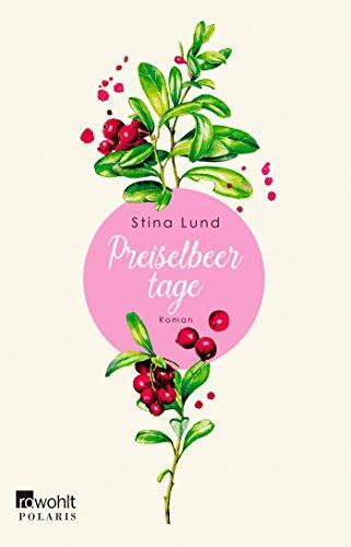 Buchseite und Rezensionen zu 'Preiselbeertage' von Stina Lund