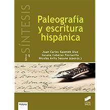 PALEOGRAFIA Y ESCRITURA HISPANICA (Libros de Síntesis,Historia, Band 12)