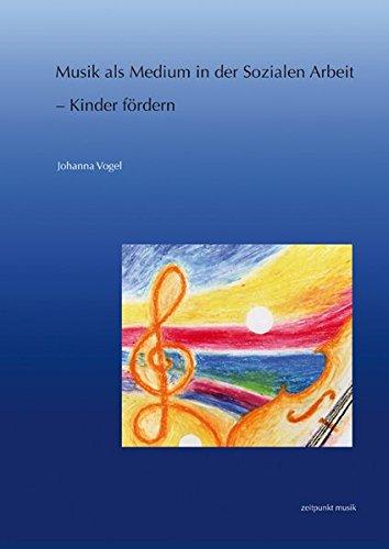 Musik als Medium in der Sozialen Arbeit – Kinder fördern (zeitpunkt musik)