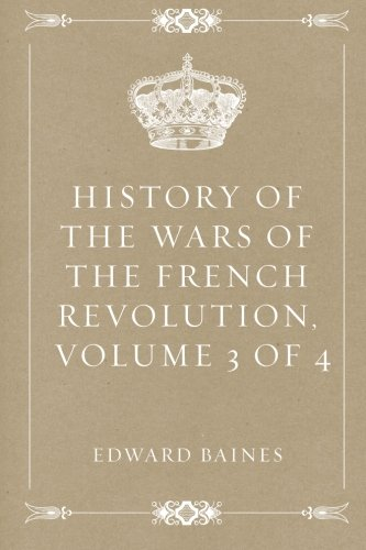 History of the Wars of the French Revolution, Volume 3 of 4