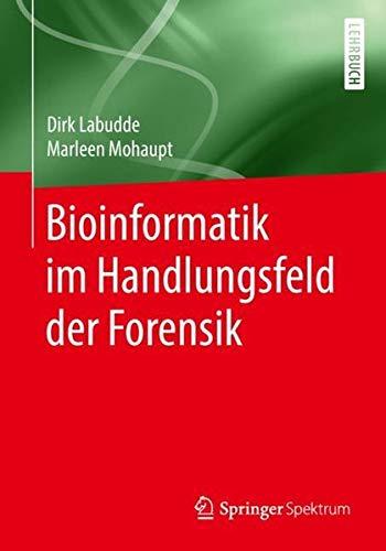 Bioinformatik im Handlungsfeld der Forensik