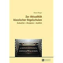 Zur Aktualität klassischer Orgelschulen: Evaluation – Akzeptanz – Ausblick