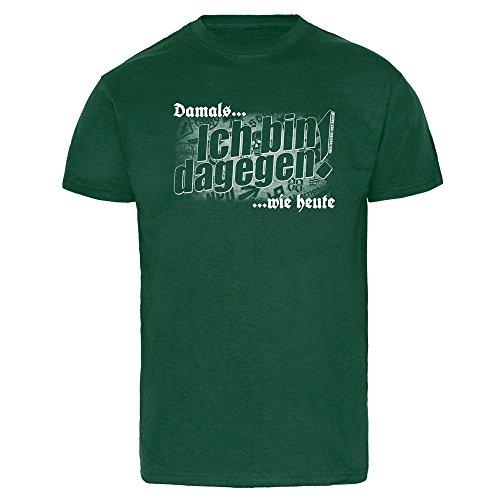 """Damals wie heute ... """"Ich bin dagegen!"""" T-Shirt Grün"""