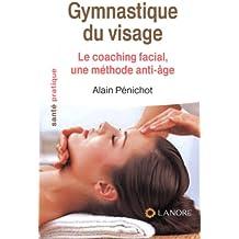 Gymnastique du visage : Le coaching facial, une méthode anti-âge