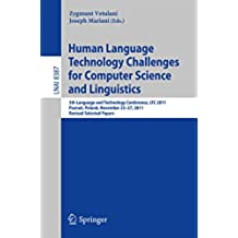 Human Language Technology Challenges for Computer Science and Linguistics: 5th Language and Technology Conference, LTC 2011, Poznań, Poland, November 25--27, ... Papers (Lecture Notes in Computer Science)