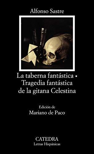 La taberna fantástica; Tragedia fantástica de la gitana Celestina (Letras Hispánicas) por Alfonso Sastre