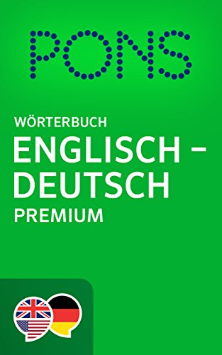 PONS Wörterbuch Englisch -> Deutsch Premium / PONS Premium English -> German Dictionary (English Edition)