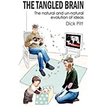[( The Tangled Brain: The Natural and Un-Natural Evolution of Ideas )] [by: Dick Pitt] [Jul-2009]