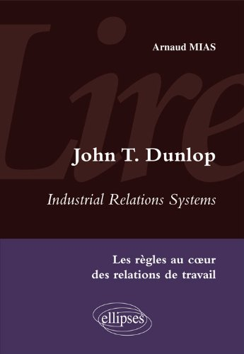 Industrial Relations Systems de John T.Dunlop