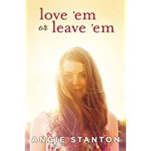 Love 'Em or Leave 'Em by Angie Stanton (2012-09-04)