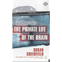 Private Life Of The Brain by Susan Greenfield (March 01,2001)