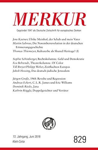 MERKUR Gegründet 1947 als Deutsche Zeitschrift für europäisches Denken - 2018-06: Nr. 829, Heft 6 / Juni 2018