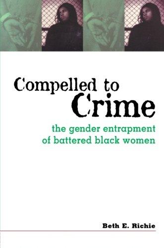 Compelled to Crime: Gender Entrapment of Battered Black Women