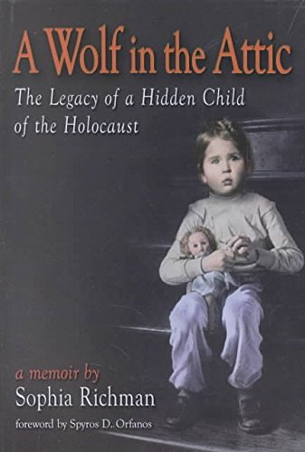 [A Wolf in the Attic: The Legacy of a Hidden Child of the Holocaust] (By: Sophia Richman) [published: February, 2002]