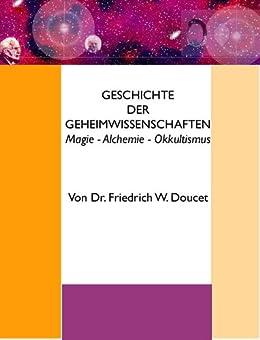 Geschichte der Geheimwissenschaften  - Magie - Alchemie - Okkultismus