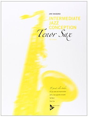 Intermediate Jazz Conception -- Tenor Sax: 15 Great Solo Etudes (English/German Language Edition) (Book & CD) by Jim Snidero (2015-09-01)