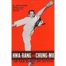 Hwa-Rang and Chung-Mu of Tae Kwon Do Hyung by Jhoon Rhee (1973-07-01)