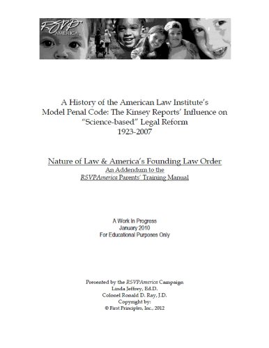 "A History of the American Law Institute's Model Penal Code: The Kinsey Reports' Influence on ""Science-based"" Legal Reform (English Edition)"