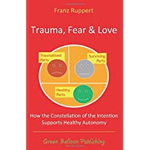 Trauma Fear and Love