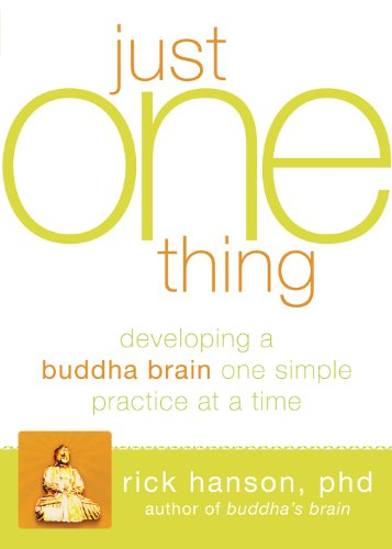 Just One Thing: Developing a Buddha Brain One Simple Practice at a Time (English Edition)