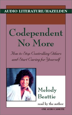 Codependent No More: How to Stop Controlling Others and Start Caring for Yourself by Melody Beattie (1998-03-04)