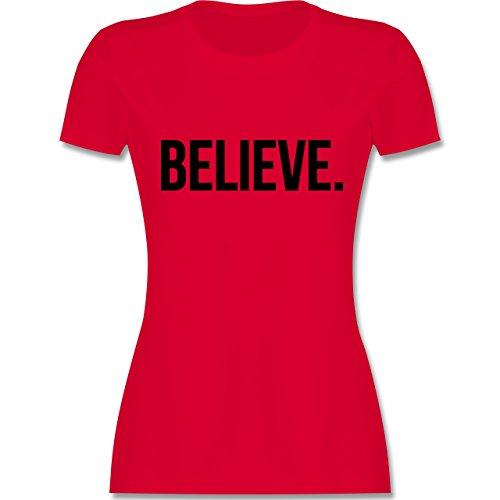 Statement Glaube Religion - Believe Glauben - Damen T-Shirt Rot