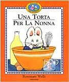 Scarica Libro Una torta per la nonna (PDF,EPUB,MOBI) Online Italiano Gratis