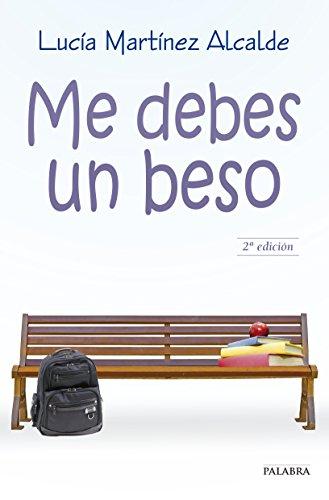 Me debes un beso por Lucía Martínez Alcalde